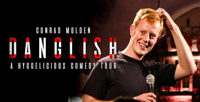 Conrad Molden DANGLISH A Hyggelicious Comedy Tour